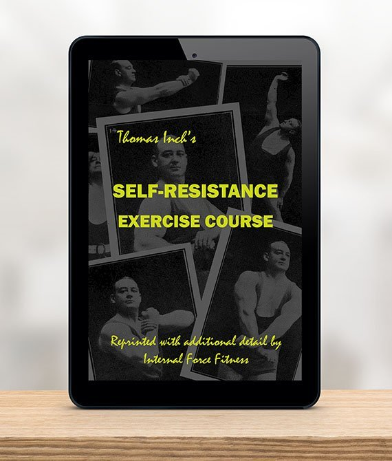 Thomas Inch Self Resistance Exercise Course