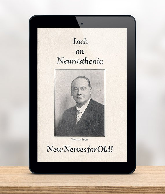 Inch on Neurasthenia New Nerves for Old